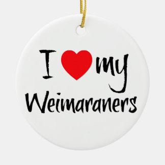 I Love My Weimaraners Ceramic Ornament