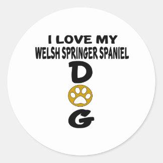 I Love My Welsh Springer Spaniel Dog Designs Classic Round Sticker