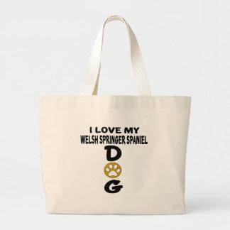 I Love My Welsh Springer Spaniel Dog Designs Large Tote Bag
