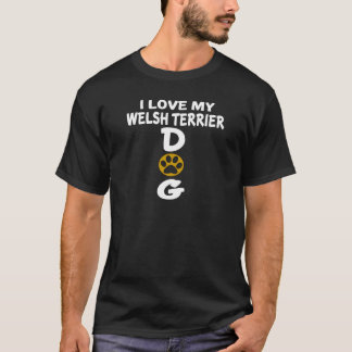 I Love My Welsh Terrier Dog Designs T-Shirt