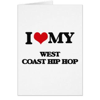I Love My WEST COAST HIP HOP Greeting Card