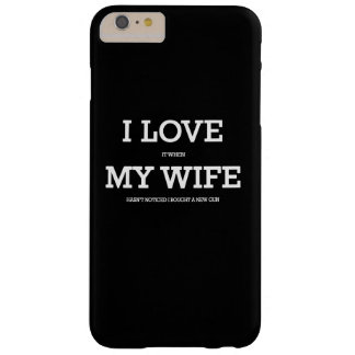 I love my wife and guns barely there iPhone 6 plus case