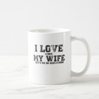 I Love My Wife! Coffee Mug
