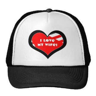 I Love My Wife! Hat