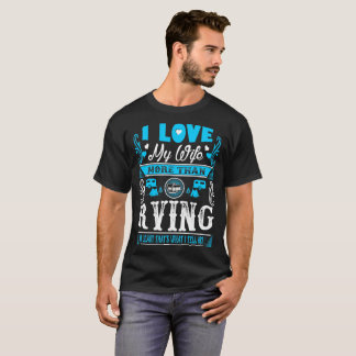 I Love My Wife More Than Rving Funny Tshirt