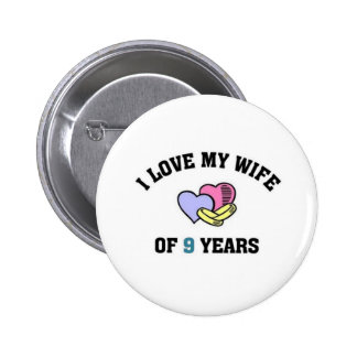 I love my wife of 9 years 6 cm round badge