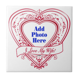 I Love My Wife! - Photo Red Hearts Tile
