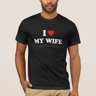 I Love My Wife ('s Sandwich Making Skills) T-Shirt