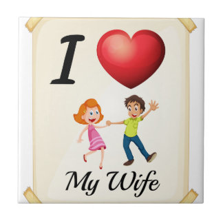 I love my wife small square tile
