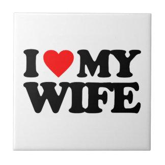 I LOVE MY WIFE CERAMIC TILES