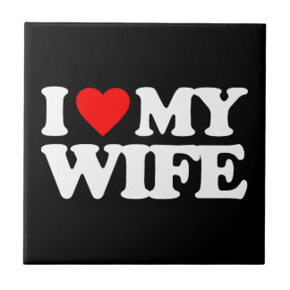 I LOVE MY WIFE TILES