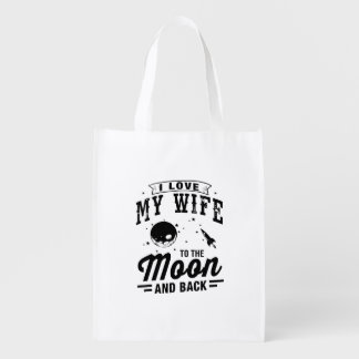 I Love My Wife To The Moon And Back Reusable Grocery Bag