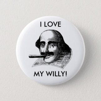 I LOVE MY WILLY! 6 CM ROUND BADGE