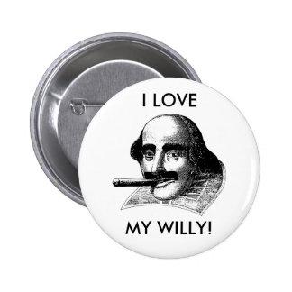 I LOVE MY WILLY! 6 CM ROUND BADGE