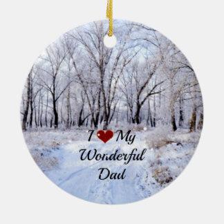 I Love My Wonderful Dad - Snowy Winter Day Round Ceramic Decoration