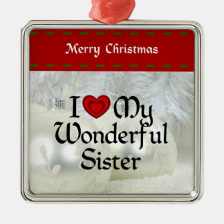 I Love My Wonderful Sister, White Christmas Silver-Colored Square Decoration