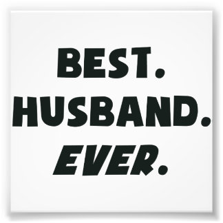 I Love My Worlds Best Husband Ever Photo Print