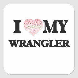 I love my Wrangler (Heart Made from Words) Square Sticker