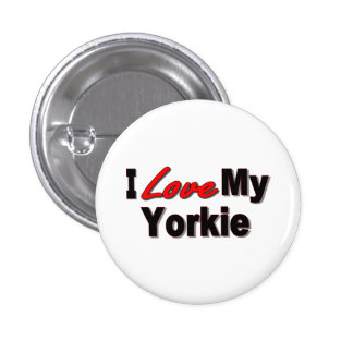 I Love My Yorkie Dog Gifts and Apparel Buttons