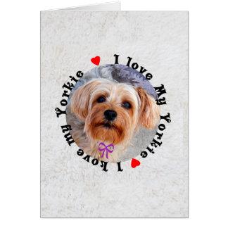 I love my Yorkie Female Yorkshire Terrier Dog Greeting Card
