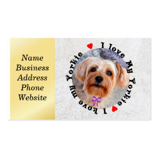 I love my Yorkie Female Yorkshire Terrier Dog Pack Of Standard Business Cards