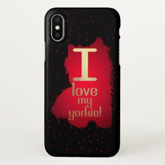 I Love My Yorkie! iphone X case