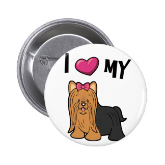 I love my Yorkie Pinback Buttons