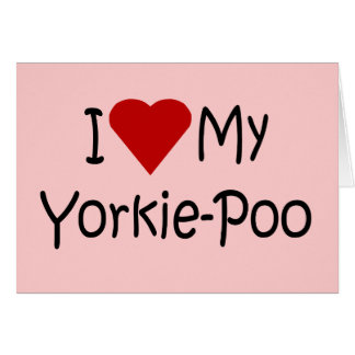 I Love My Yorkie-Poo Dog Breed Lover Gifts Card