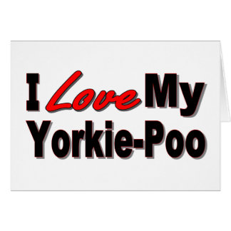 I Love My Yorkie-Poo Dog Gifts and Apparel Cards