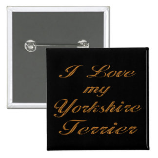 I Love my Yorkshire Terrier Button