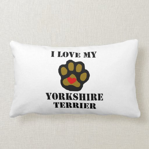 I Love My Yorkshire Terrier Pillows