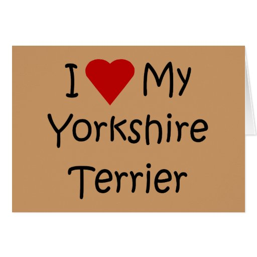 I Love My Yorkshire Terrier Dog Breed Lover Gifts Greeting Cards