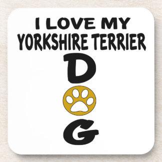 I Love My Yorkshire Terrier Dog Designs Drink Coaster