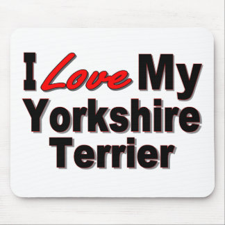 I Love My Yorkshire Terrier Dog Gifts and Apparel Mouse Pad