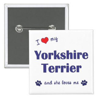 I Love My Yorkshire Terrier Female Dog Pinback Buttons