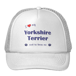 I Love My Yorkshire Terrier (Male Dog) Trucker Hats