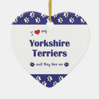 I Love My Yorkshire Terriers (Multiple Dogs) Ceramic Heart Decoration