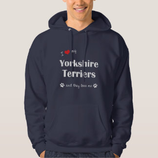 I Love My Yorkshire Terriers (Multiple Dogs) Hooded Pullover