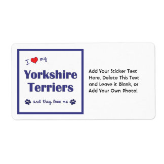 I Love My Yorkshire Terriers (Multiple Dogs) Shipping Label
