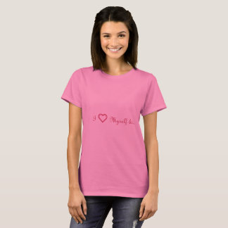 I Love Myself And I T-Shirt