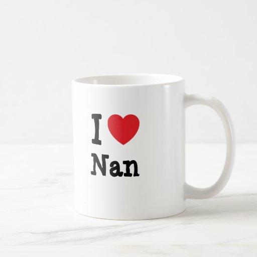 I love Nan heart T-Shirt Mugs