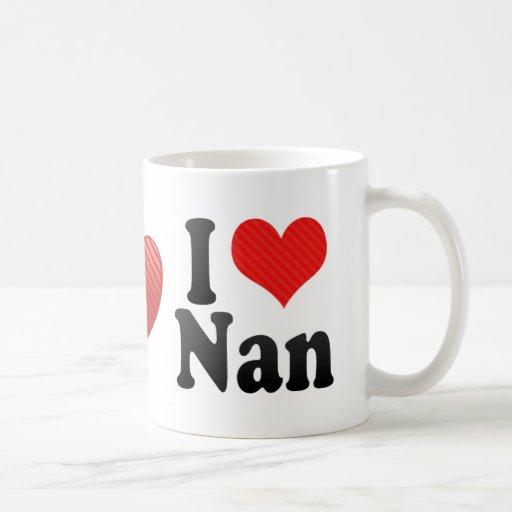 I Love Nan Coffee Mugs