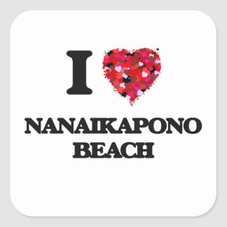 I love Nanaikapono Beach Hawaii Square Sticker