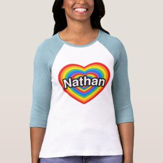I love Nathan. I love you Nathan. Heart Tshirt