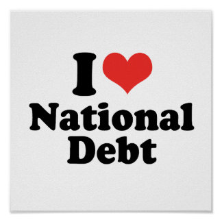 I LOVE NATIONAL DEBT - .png Posters