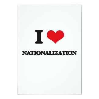 "I Love Nationalization 5"" X 7"" Invitation Card"