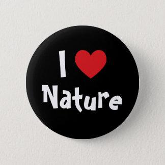 I Love Nature 6 Cm Round Badge