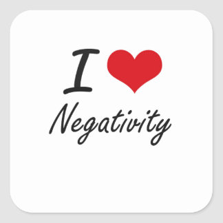 I Love Negativity Square Sticker