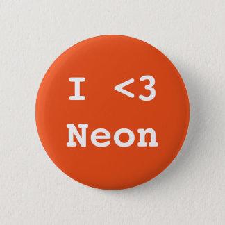 I Love Neon 6 Cm Round Badge