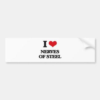 I Love Nerves Of Steel Bumper Sticker